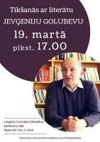 Tikšanās ar literātu Jevģeniju Golubevu