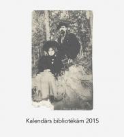 """Nācis klajā 2015. gada """"Kalendārs bibliotēkām"""""""