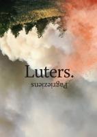 """Izstāde """"Luters. Pagrieziens"""" Latvijas Nacionālajā bibliotēkā"""