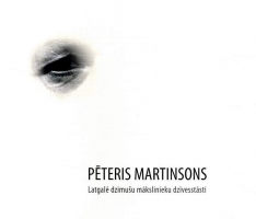 """Grāmata """"Latgalē dzimušu mākslinieku dzīvesstāsti. Pēteris Martinsons"""" Daugavpils bibliotēkās"""