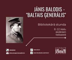 Latvijas armijas virspavēlniekam, kara ministram un ģenerālim Jānim Balodim – 140